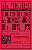 Clothes, Clothes, Clothes. Music, Music, Music. Boys, Boys, Boys. (Faber Social)