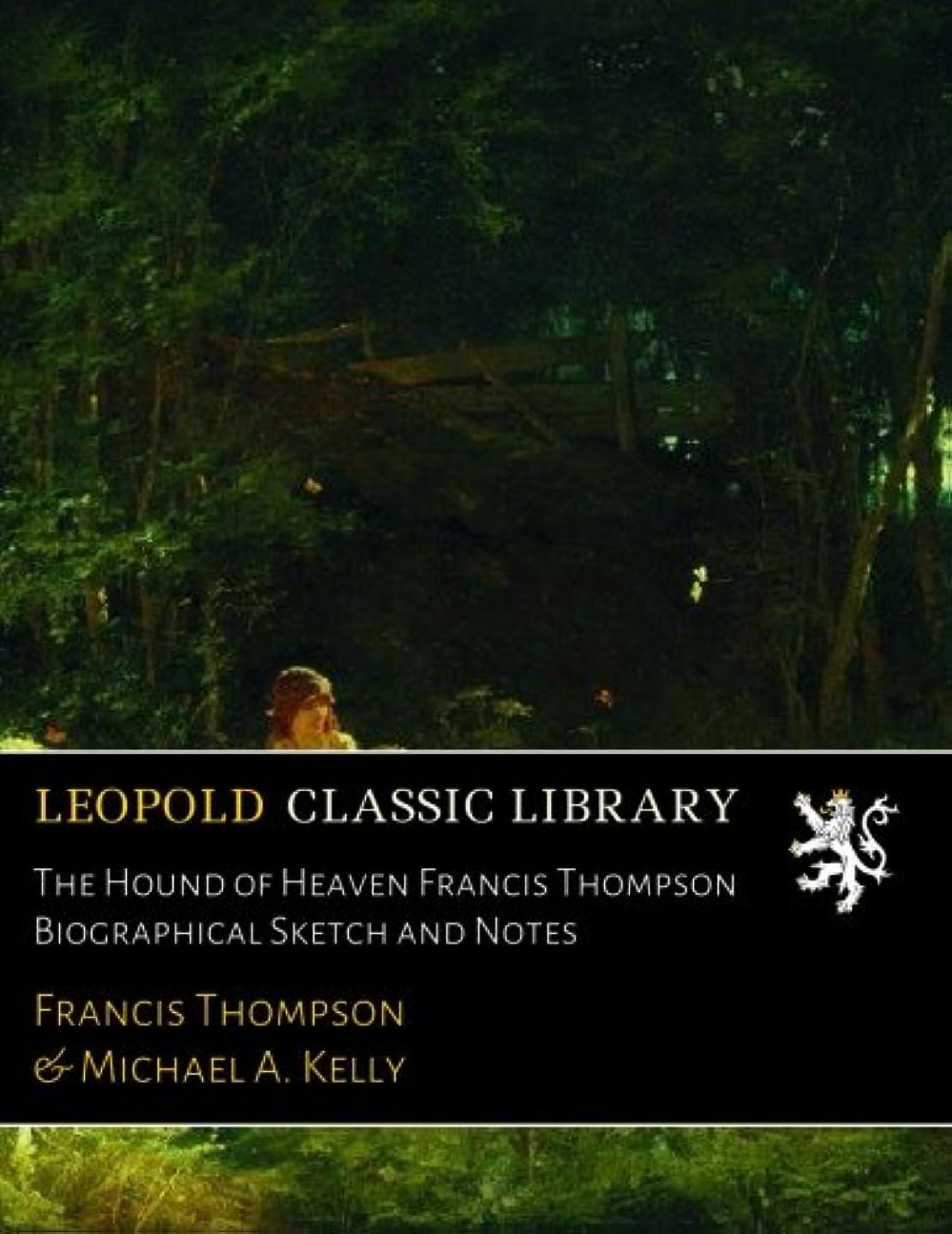 シールド政治家独裁The Hound of Heaven Francis Thompson Biographical Sketch and Notes