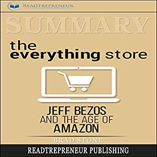 Summary: The Everything Store: Jeff Bezos and the Age of Amazon                   By:                                                                                                                                 Readtrepreneur Publishing                               Narrated by:                                                                                                                                 Wesley Nelson                      Length: 1 hr and 3 mins     14 ratings     Overall 4.6