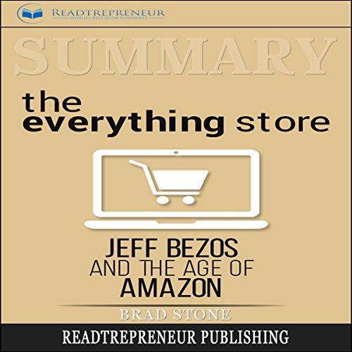 Summary: The Everything Store: Jeff Bezos and the Age of Amazon audiobook cover art