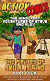 Action Comics: The Minecraft Adventures of Steve and Alex: The Pirates of Skull Island – Part Four...