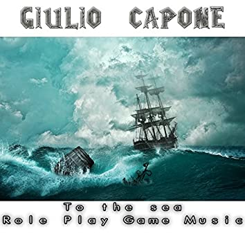 To the Sea (Music for Role Play Game)