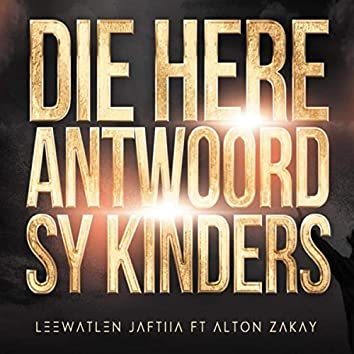Die Here Antwoord Sy Kinders (feat. Alton Zakay)