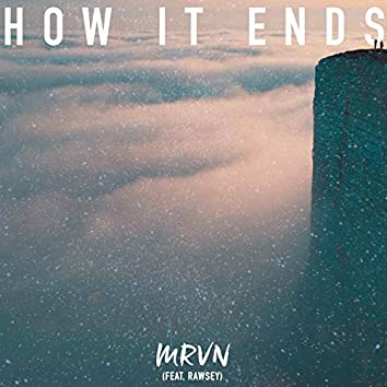 How It Ends (feat. RAWSEY)