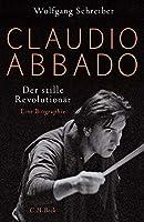 Claudio Abbado: Der stille Revolutionaer / Eine Biographie