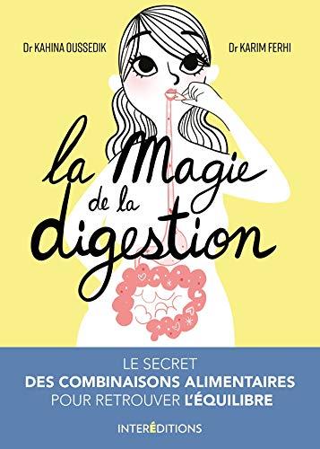 La magie de la digestion - Le secret des combinaisons alimentaires pour retrouver l'équilibre: Le secret des combinaisons alimentaires pour retrouver l'équilibre