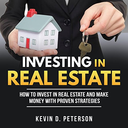 Investing in Real Estate: How to Invest in Real Estate and Make Money with Proven Strategies cover art