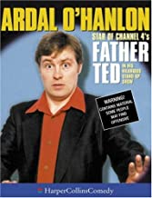 Ardal O'Hanlon: Star of Channel 4's Father Ted in His Hilarious Stand-Up Show (HarperCollinsComedy)