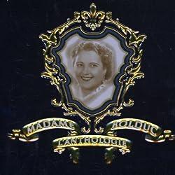 Madame Bolduc (L'anthologie) by La Bolduc (2007-11-06)