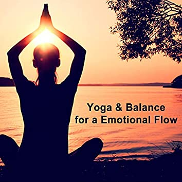 Yoga & Balance for a Emotional Flow (The Album) - Yoga Music for a Mindful Living