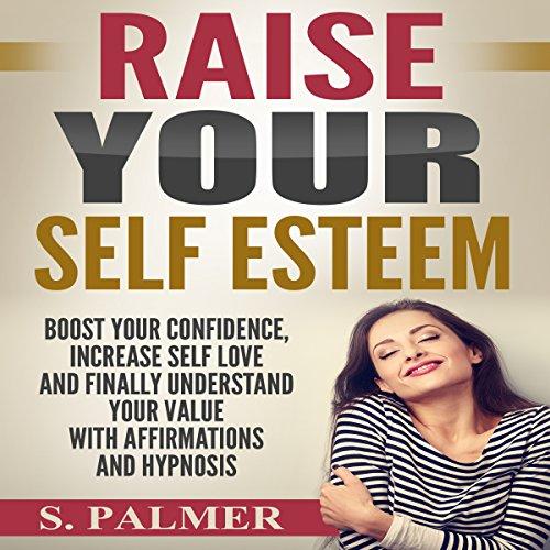 Raise Your Self Esteem audiobook cover art