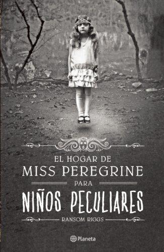 El Hogar de Miss Peregrine Para Ninos...