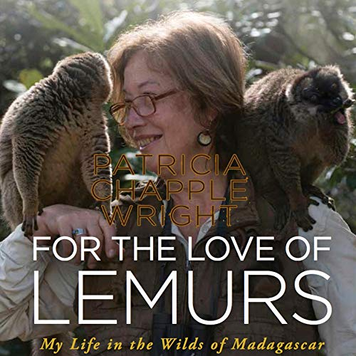 For the Love of Lemurs Audiobook By Patricia Chapple Wright cover art