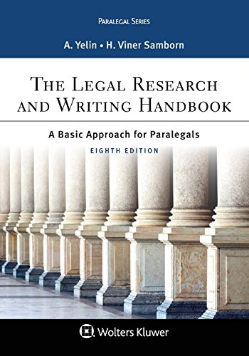 Compare Textbook Prices for The Legal Research and Writing Handbook: A Basic Approach for Paralegals 8 Edition ISBN 9781454896388 by Yelin, Andrea B.