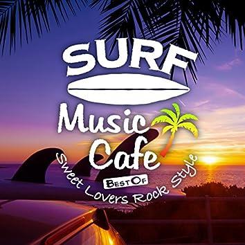Surf Music Café - Best of Sweet Lovers Rock Style (Lovers Rock Version)