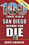 100 Things to Do in San Diego Before You Die, 2nd Edition (100 Things to Do Before You Die)