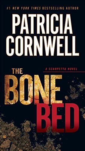 The Bone Bed: Scarpetta (Book 20) (Kay Scarpetta) (English Edition)