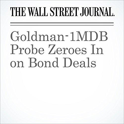 Goldman-1MDB Probe Zeroes In on Bond Deals audiobook cover art