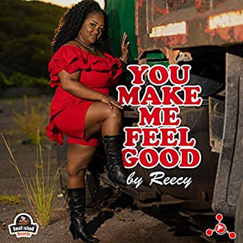 You Make Me Feel Good