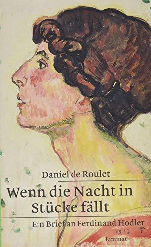 Wenn die Nacht in Stücke fällt: Ein Brief an Ferdinand Hodler