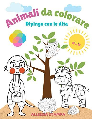 Animali da colorare: Libro da colorare con le dita Animali Libro da Colorare per Bambini