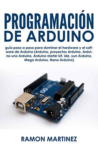 Programación Arduino: Guía paso paso dominar hardware