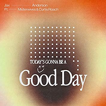 Good Day (feat. MisterWives & Curtis Roach)