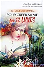Rituels de femmes pour créer sa vie en 12 lunes de Sandrine Verrycken