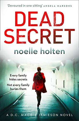 Dead Secret: A gripping crime thriller with shocking twists you won't see coming (Maggie Jamieson thriller, Book 4) by [Noelle Holten]