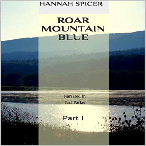 Roar Mountain Blue: Part I audiobook cover art