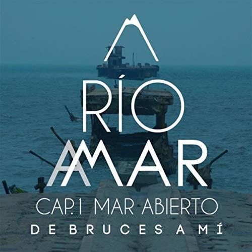 Río a Mar (Cap. 1 - Mar Abierto)