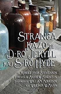 Stranga Kazo de D-ro Jekyll kaj S-ro Hyde: Strange Case of Dr Jekyll and Mr Hyde in Esperanto (Esperanto Edition)