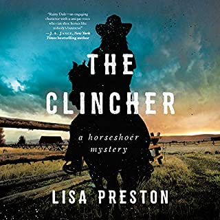 The Clincher     Horseshoer Mystery Series, Book 1              Written by:                                                                                                                                 Lisa Preston                               Narrated by:                                                                                                                                 Megan Tusing                      Length: 8 hrs and 9 mins     Not rated yet     Overall 0.0