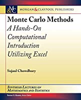 Monte Carlo Methods: A Hands-On Computational Introduction Utilizing Excel (Synthesis Lectures on Mathematics and Statistics)