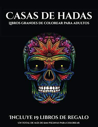 Libros grandes de colorear para adultos (Casas de hadas): Este libro contiene 50 láminas para colorear que se pueden usar para pintarlas, enmarcarlas ... en PDF e incluye otros 19 libros en (5)