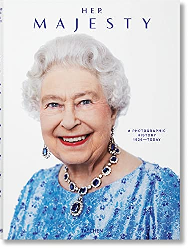 Her Majesty. A Photographic History 1926–Today (English, French and German Edition)