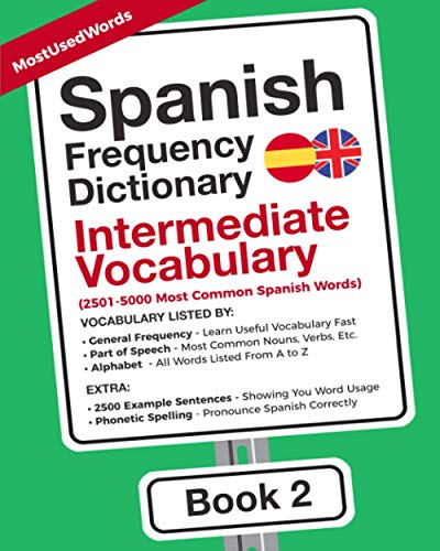 Spanish Frequency Dictionary - Intermediate Vocabulary: 2501-5000 Most Common Spanish Words