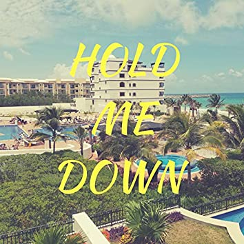 Hold Me Down (feat. Ike Sleeps)