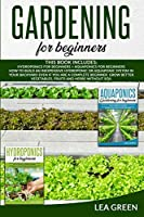 Gardening for Beginners: This Book Includes: Hydroponics for Beginners and Aquaponics for Beginners