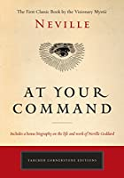 At Your Command: The First Classic Work by the Visionary Mystic (Tarcher Cornerstone Editions)