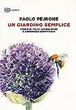Un giardino semplice. Storie di felici accoglienze e armoniose convivenze. Ediz. illustrata