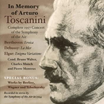 In Memory of Arturo Toscanini (Complete 1957 Concert of the Symphony of the Air) (1957)
