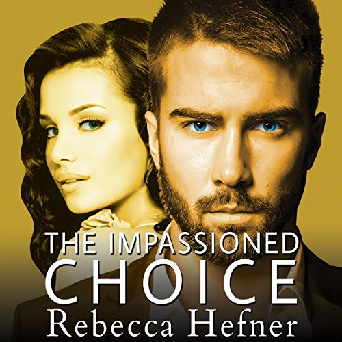 The Impassioned Choice: Etherya's Earth, Book 5