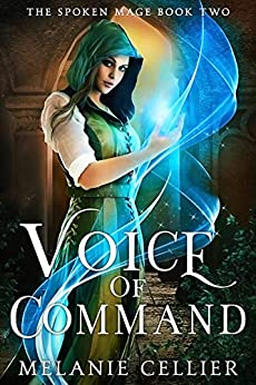 Voice of Command (The Spoken Mage Book 2) by [Melanie Cellier]
