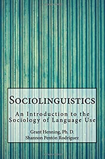 Sociolinguistics: An Introduction to the Sociology of Language Use
