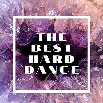 The Best Hard Dance