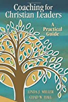 Coaching for Christian Leaders: A Practical Guide (Columbia Partnership Leadership)