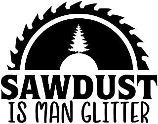 Sawdust Is Man Glitter Vinyl Decal Sticker   Cars Trucks Vans SUVs Windows Walls Cups Laptops   Black   5.5 Inch   KCD2441B