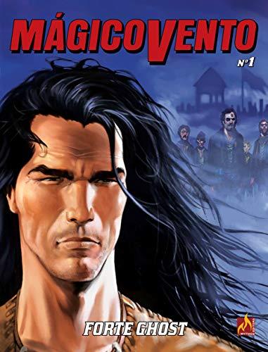 Mágico Vento volume 01: Forte Ghost