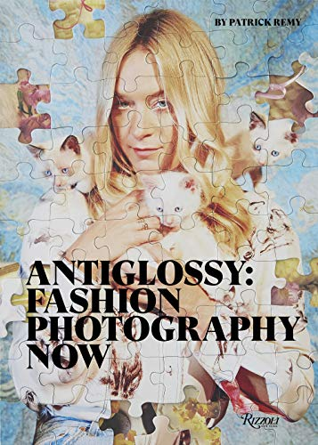 Image of Anti Glossy: Fashion Photography Now